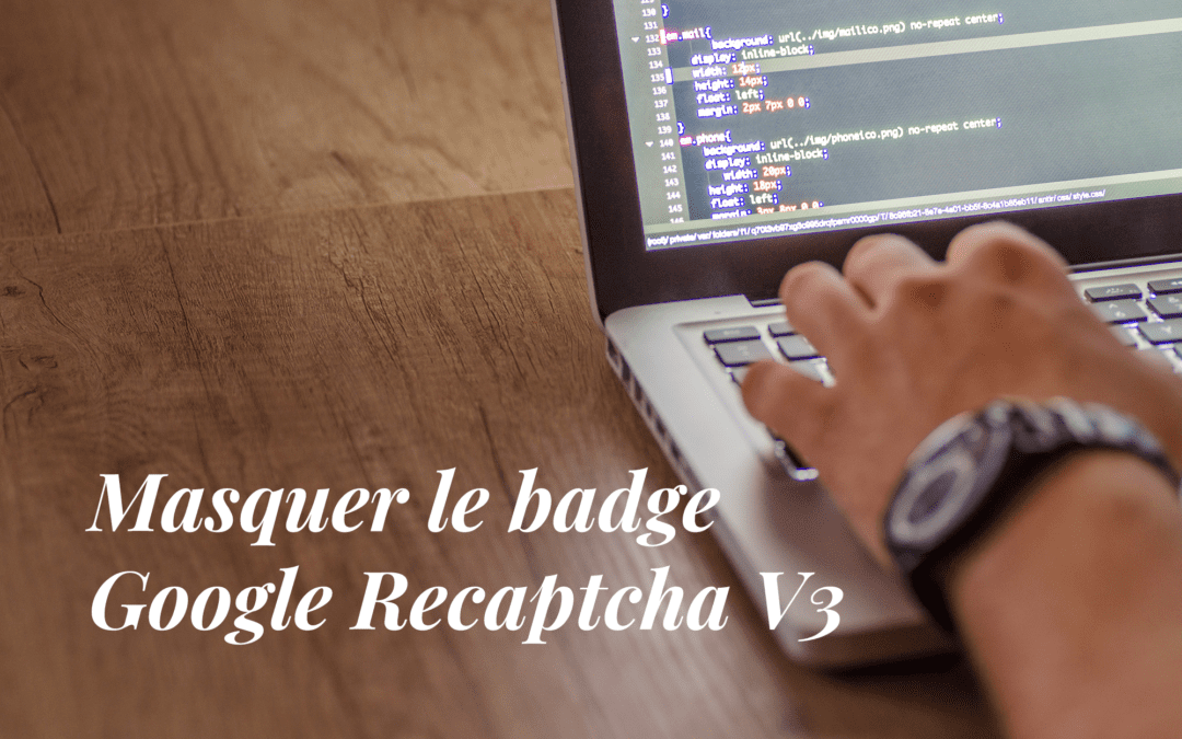 Masquer le badge Google Recaptcha V3
